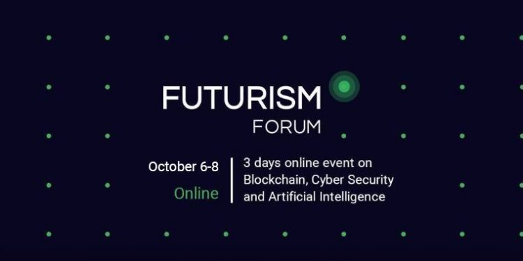 Futurism Forum announces its conference on AI, Cyber Security, and Blockchain on October 6-8! 1