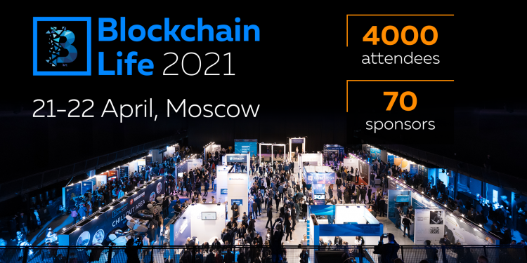 Forum Blockchain Life 2021 April 21-22, Moscow, Music Media Dome 3