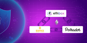 ethbox to Launch Secured Transaction Support for Binance Smart Chain and Polkadot Ecosystems 1