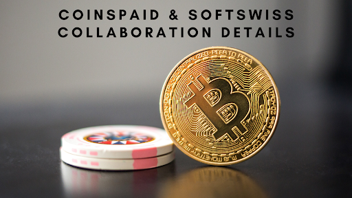CoinsPaid & SoftSwiss Collaboration Details 1